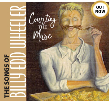 Courting the Muse: The Songs of Billy Edd Wheeler CD