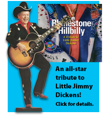 An all-star tribute to Little Jimmy Dickens! Click for details.